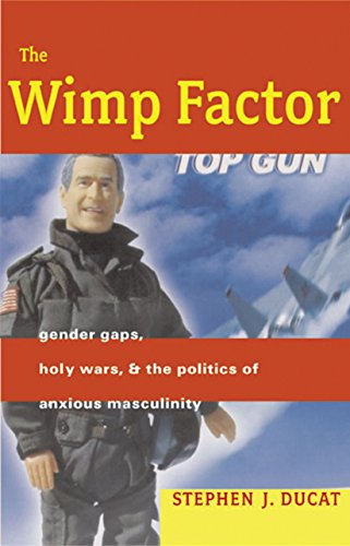 9780807043455: The Wimp Factor: Gender Gaps, Holy Wars, and the Politics of Anxious Masculinity