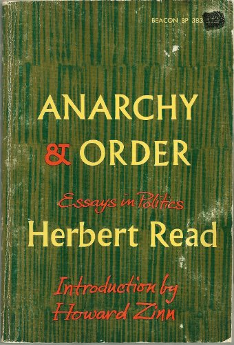 Anarchy and Order : Essays in Politics: Read, Herbert