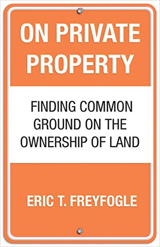9780807044179: On Private Property: Finding Common Ground on the Ownership of Land