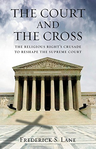 9780807044254: The Court and the Cross: The Religious Right's Crusade to Reshape the Supreme Court
