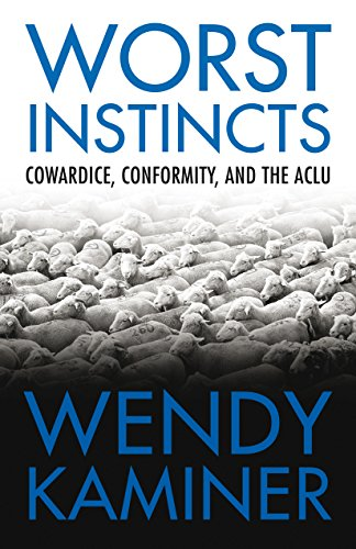 9780807044308: Worst Instincts: Cowardice, Conformity, and the ACLU