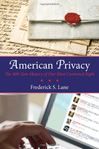 9780807044414: American Privacy: The 400-Year History of Our Most Contested Right