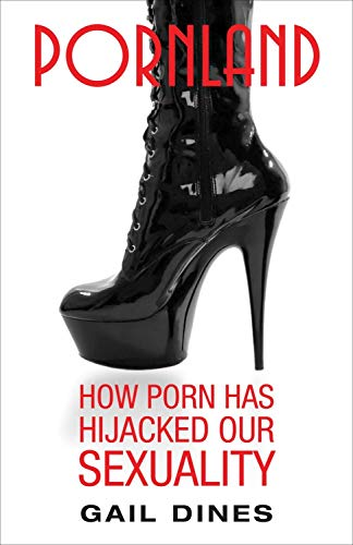 9780807044520: Pornland: How Porn Has Hijacked Our Sexuality