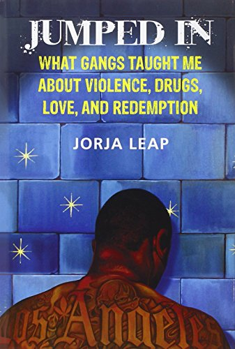 Jumped in; What Gangs Taught Me About Violence, Drugs, Love and Redemption