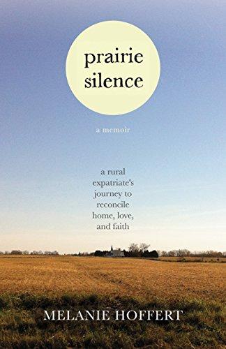 Prairie Silence: A Memoir: Hoffert, Melanie