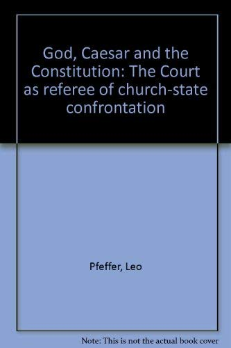 9780807044803: God, Caesar, and the Constitution;: The Court as referee of Church-state confrontation