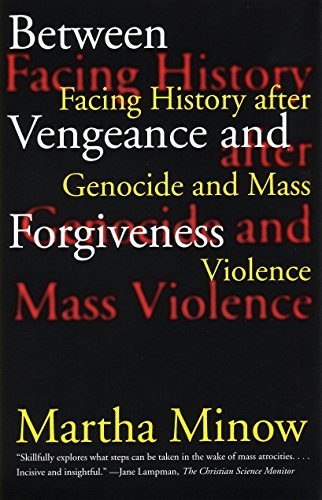 9780807045077: Between Vengeance and Forgiveness: Facing History After Genocide and Mass Violence