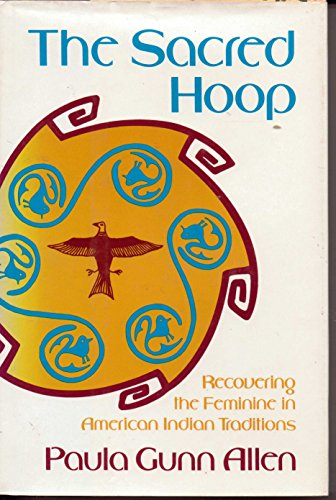 9780807046005: Sacred Hoop: Recovering the Feminine in American Indian Traditions