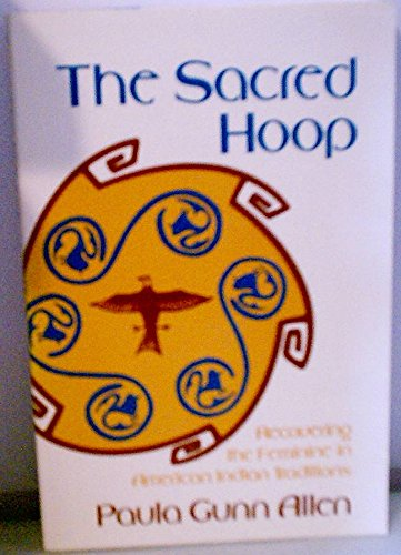 9780807046012: The Sacred Hoop: Recovering the Feminine in American Indian Traditions