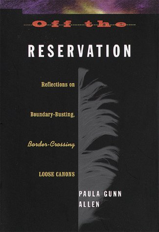 9780807046401: Off the Reservation: Reflections on Boundary-Busting, Border-Crossing Loose Cannons