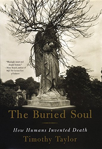 9780807046678: The Buried Soul: How Humans Invented Death
