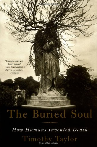 9780807046722: The Buried Soul: How Humans Invented Death
