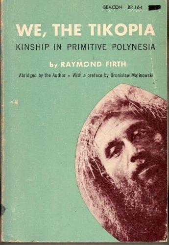 9780807046951: We, the Tikopia; Kinship in Primitive Polynesia