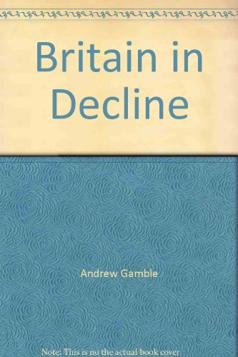 9780807047019: Britain in Decline: Economic Policy, Political Strategy, & the British State (Beacon Paperback)