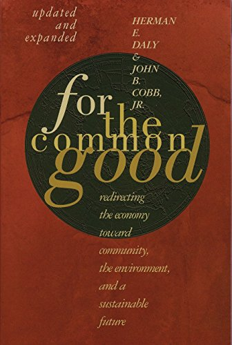 9780807047057: For the Common Good: Redirecting the Economy Toward Community, the Environment, and a Sustainable Future: Redirecting the Economy Toward Community, the Environment, & a Sustainable Future