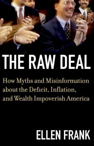9780807047262: The Raw Deal: How Myths and Misinformation About the Deficit, Inflation, and Wealth Impoverish America