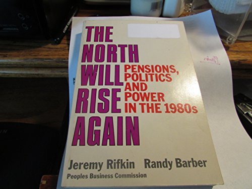 9780807047873: The North Will Rise Again: Pensions, Politics and Power in the 1980's