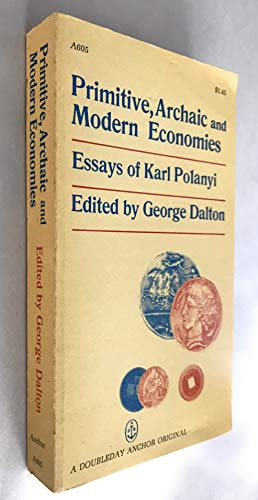 9780807047934: Primitive, Archaic, and Modern Economies: Essays of Karl Polanyi.