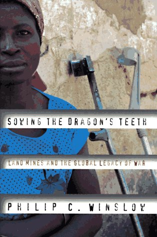 9780807050040: Sowing the Dragon's Teeth: Land Mines and the Global Legacy of War