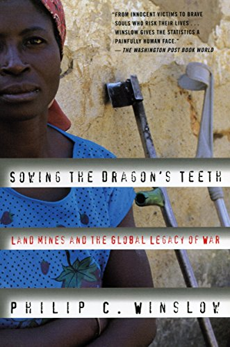 9780807050057: Sowing the Dragon's Teeth: Land Mines and the Global Legacy of War