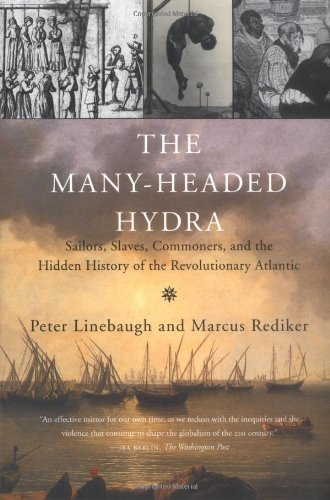 9780807050071: The Many-Headed Hydra: Sailors, Slaves, Commoners, and the Hidden History of the Revolutionary Atlantic