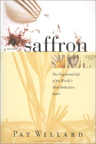 9780807050088: Secrets of Saffron: The Vagabond Life of the Worlds Most Seductive Spice