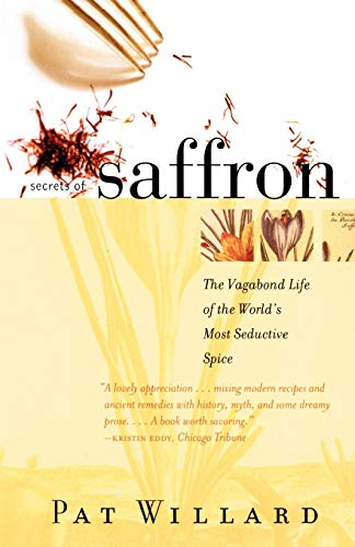 9780807050095: Secrets of Saffron: The Vagabond Life of the World's Most Seductive Spice