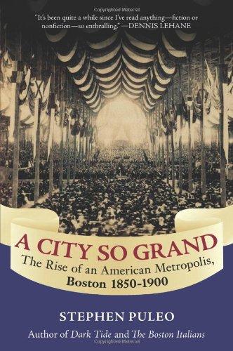 9780807050439: A City So Grand: The Rise of an American Metropolis: Boston 1850-1900
