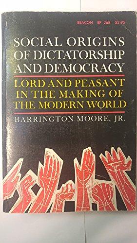 Social Origins of Dictatorship and Democracy Lord: Barrington Moore Jr