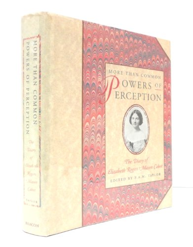 More Than Common Powers of Perception; The Diary of Elizabeth Rogers Mason Cabot