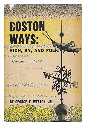 9780807051801: Boston ways: high, by, and folk