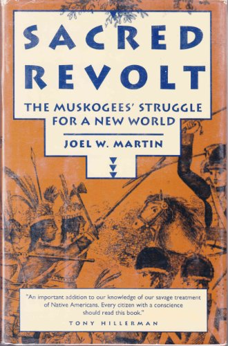 9780807054024: Sacred revolt: The Muskogees' struggle for a new world
