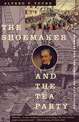 9780807054055: The Shoemaker and the Tea Party: Memory and the American Revolution