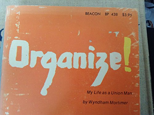 9780807054390: Organize!: My life as a union man (Beacon paperback ; BP 438)