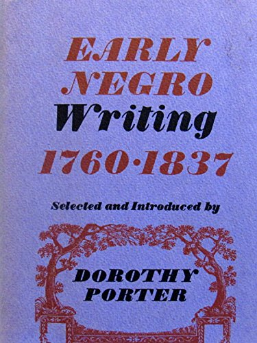 Early Negro Writing 1760-1837.