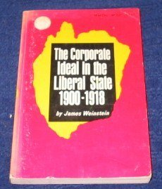 9780807054574: The Corporate Ideal in the Liberal State 1900-1918