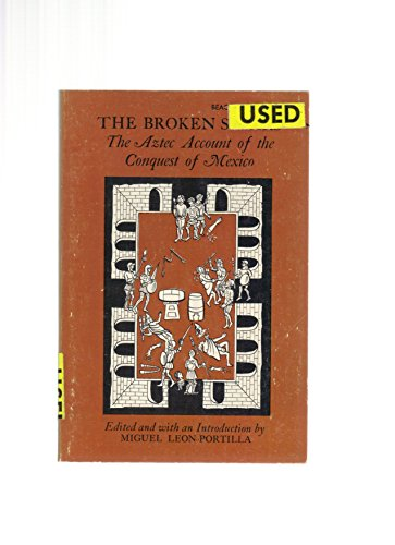 9780807054994: The Broken Spears: Aztec Account of the Conquest of Mexico