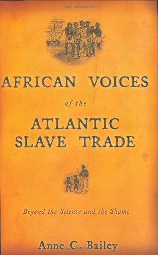 9780807055120: African Voices of the Atlantic Slave Trade: Beyond the Silence and the Shame