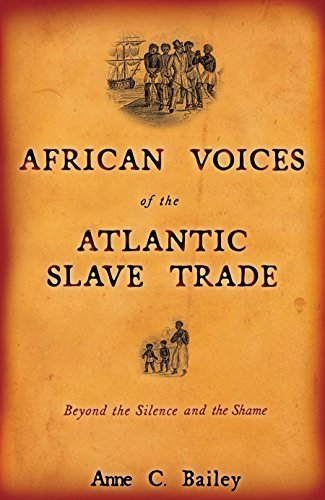 9780807055137: African Voices of the Atlantic Slave Trade: Beyond the Silence and the Shame