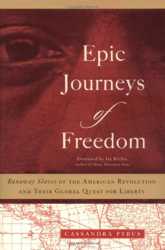 9780807055144: Epic Journeys of Freedom: Runaway Slaves of the American Revolution and Their Global Quest for Liberty