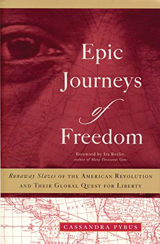 9780807055151: Epic Journeys of Freedom: Runaway Slaves of the American Revolution and Their Global Quest for Liberty
