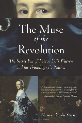9780807055168: The Muse of the Revolution: The Secret Pen of Mercy Otis Warren and the Founding of a Nation