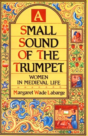 9780807056271: A Small Sound of the Trumpet: Women in Medieval Life