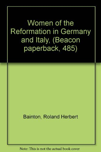 9780807056516: Women of the Reformation in Germany and Italy, (Beacon paperback, 485)