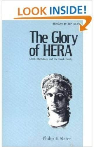 9780807057957: The Glory of Hera: Greek Mythology and the Greek Family