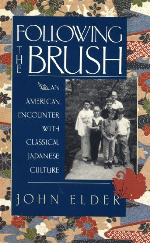 Following the Brush: An American Encounter with: Elder, John C.