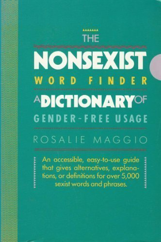 The Nonsexist Word Finder A Dictionary of Gender-Free Usage: MAGGIO (ROSALIE).