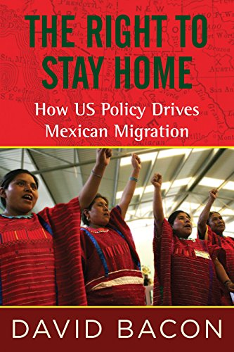 9780807061213: The Right to Stay Home: How US Policy Drives Mexican Migration