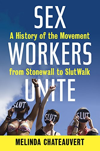 9780807061398: Sex Workers Unite: A History of the Movement from Stonewall to SlutWalk