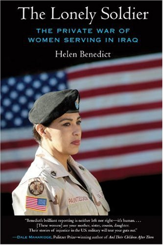 9780807061473: The Lonely Soldier: The Private War of Women Serving in Iraq